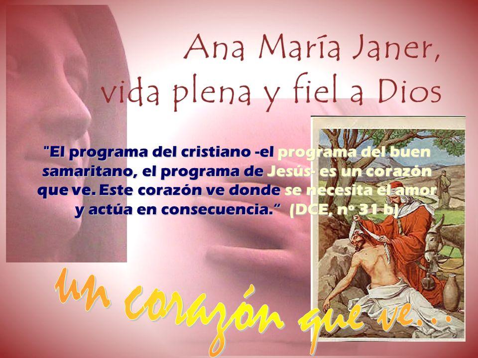 La dimensión maternal, afable y vigilante de Ana María la lleva a anticiparse con solicitud a las necesidades de los demás.