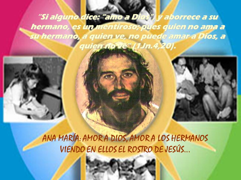 Jesucristo conocido y amado en la contemplación es, a la vez, conocido, amado y servido en el hermano necesitado.