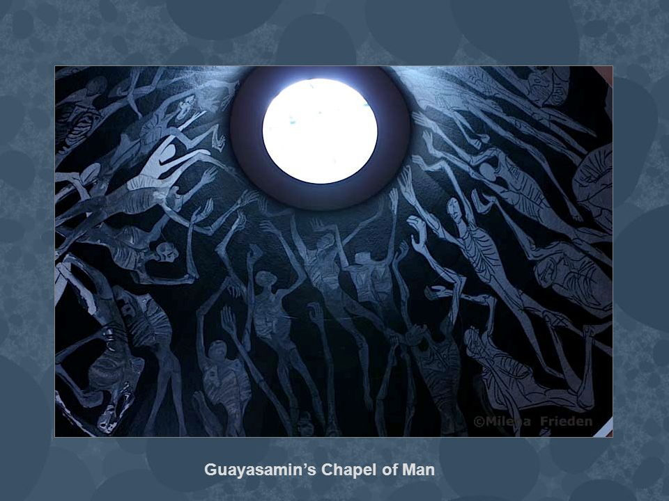Guayasamins Chapel of Man