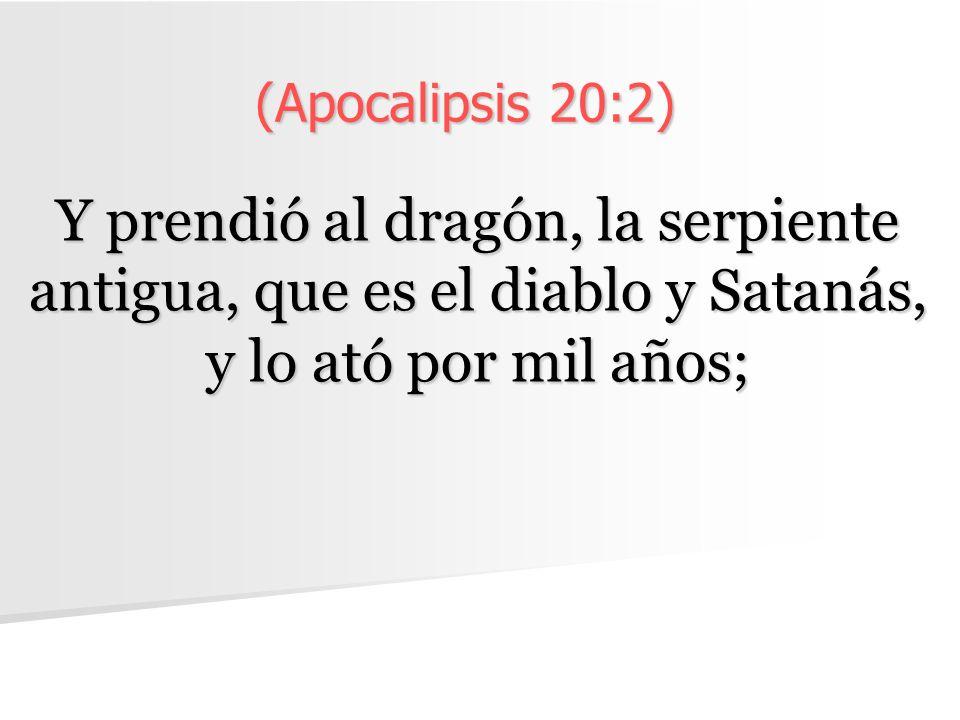 (Apocalipsis 20:2) Y prendió al dragón, la serpiente antigua, que es el diablo y Satanás, y lo ató por mil años;