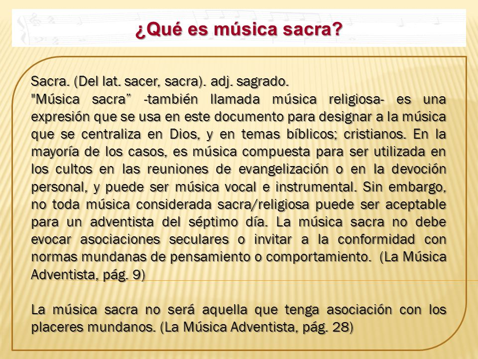 ¿Qué es música sacra? Sacra. (Del lat. sacer, sacra). adj. sagrado.