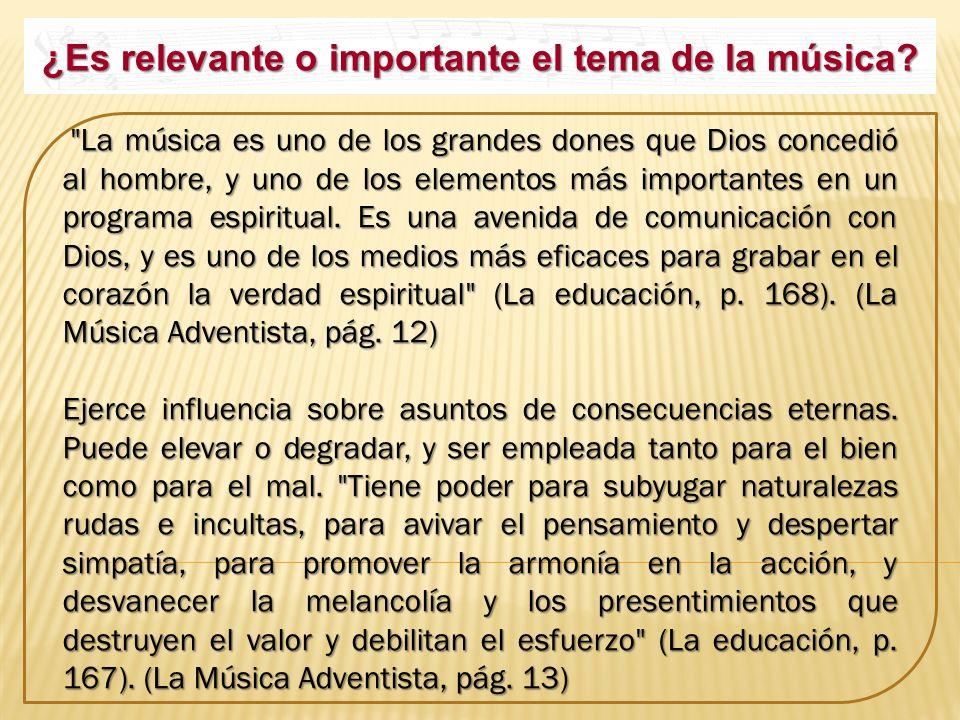 ¿Es relevante o importante el tema de la música?