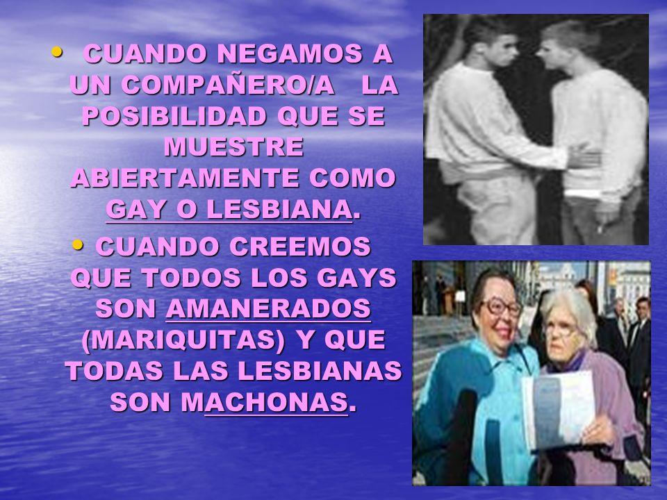 SOMOS HOMOFOBICOS : CUANDO PENSAMOS QUE LOS HOMOSEXUALES SE EXCITAN CON TODOS LOS DE SU MISMO SEXO Y TENEMOS MIEDO QUE NOS AVANCEN O NOS TRANSEN.