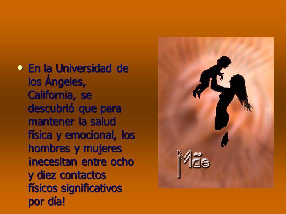 En la Universidad de los Ángeles, California, se descubrió que para mantener la salud física y emocional, los hombres y mujeres ¡necesitan entre ocho