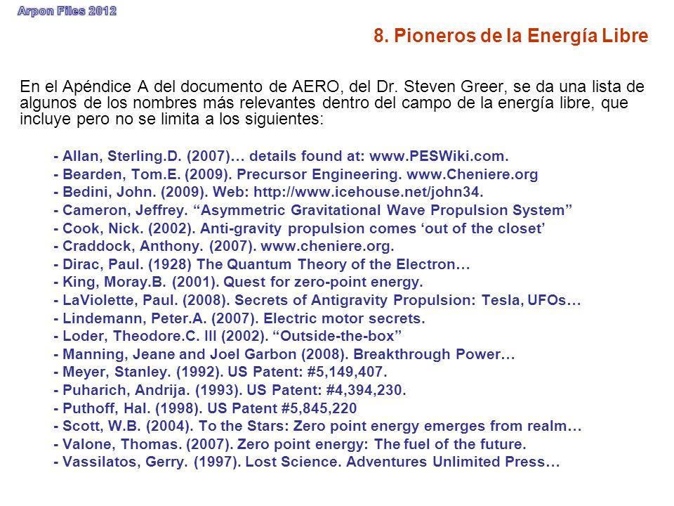 En el Apéndice A del documento de AERO, del Dr. Steven Greer, se da una lista de algunos de los nombres más relevantes dentro del campo de la energía