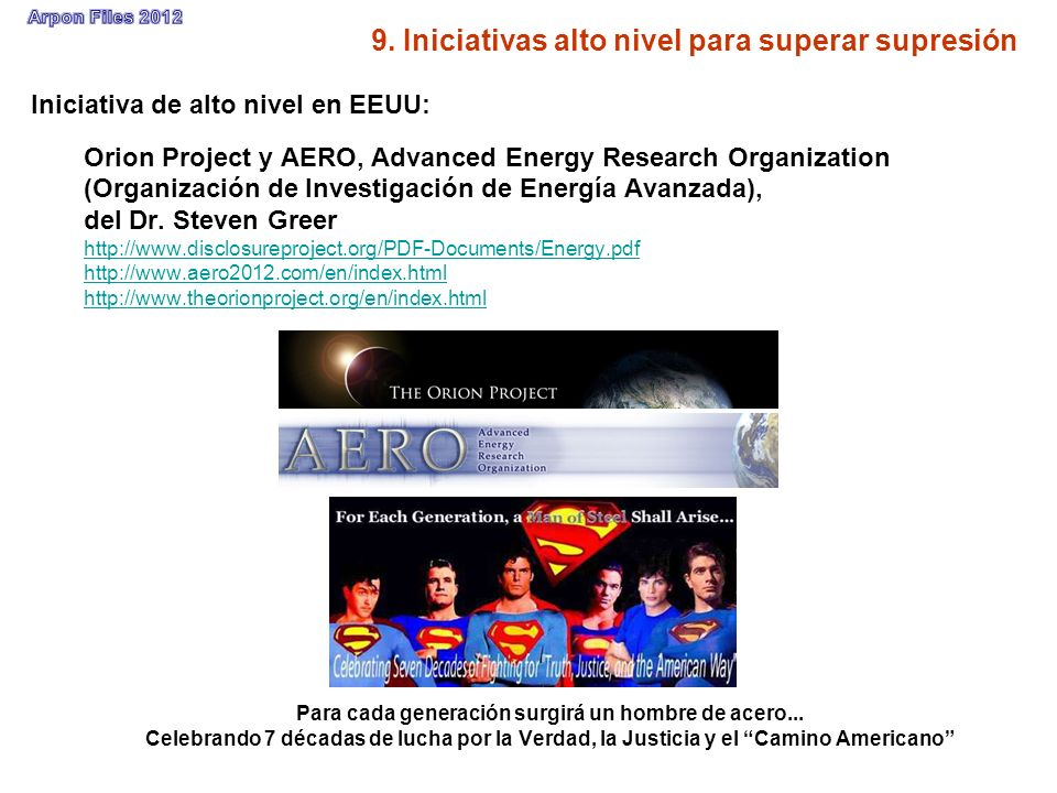 9. Iniciativas alto nivel para superar supresión Iniciativa de alto nivel en EEUU: Orion Project y AERO, Advanced Energy Research Organization (Organi