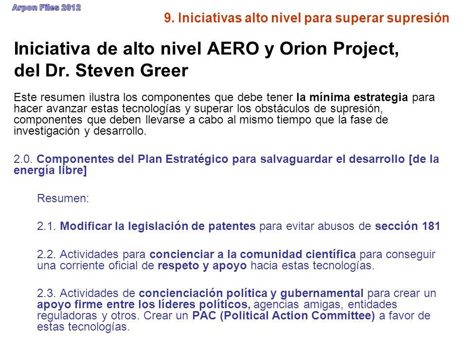 9. Iniciativas alto nivel para superar supresión Iniciativa de alto nivel AERO y Orion Project, del Dr. Steven Greer Este resumen ilustra los componen