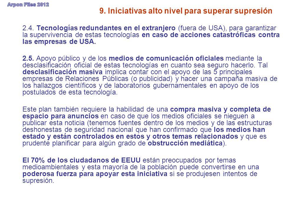 9. Iniciativas alto nivel para superar supresión 2.4. Tecnologías redundantes en el extranjero (fuera de USA), para garantizar la supervivencia de est