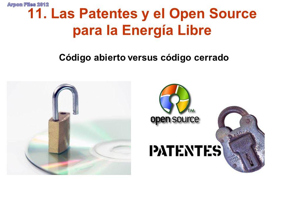 11. Las Patentes y el Open Source para la Energía Libre Código abierto versus código cerrado