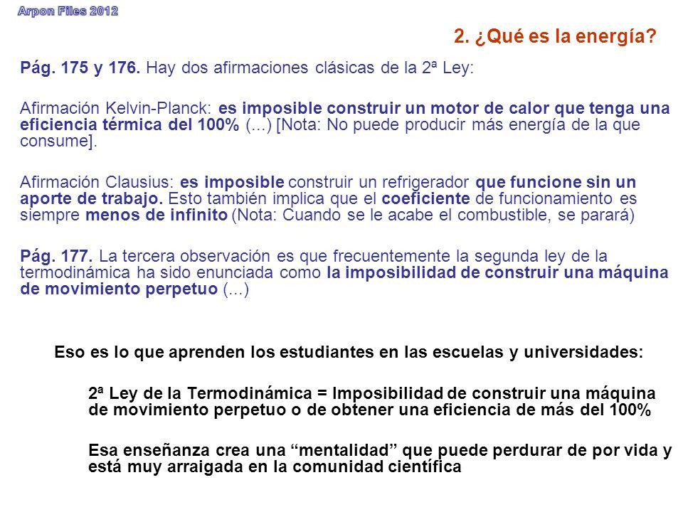 2. ¿Qué es la energía? Pág. 175 y 176. Hay dos afirmaciones clásicas de la 2ª Ley: Afirmación Kelvin-Planck: es imposible construir un motor de calor