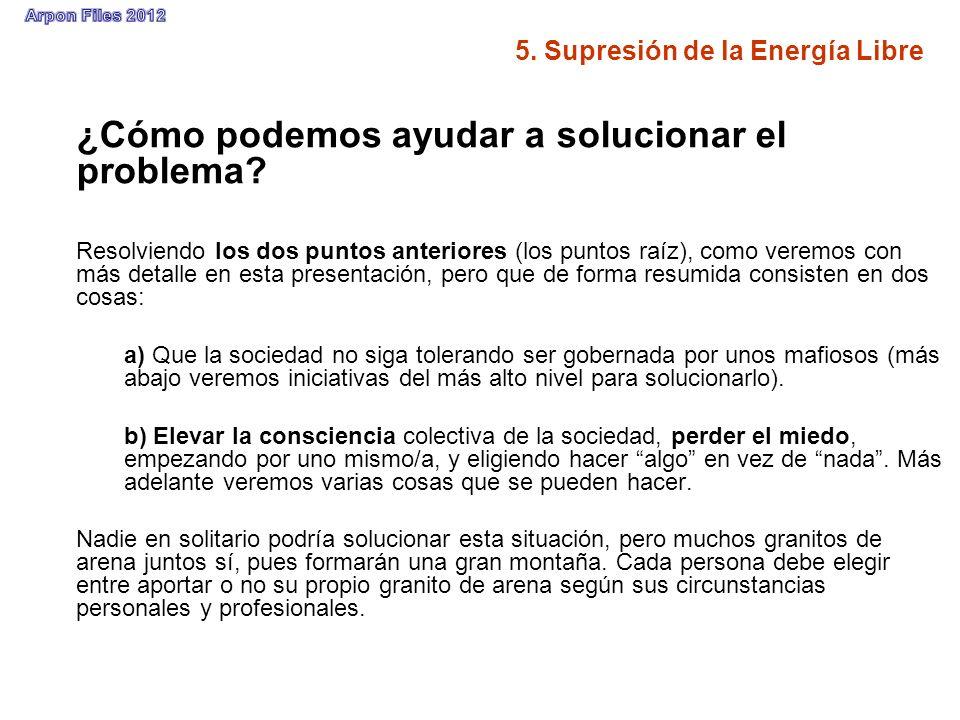 5. Supresión de la Energía Libre ¿Cómo podemos ayudar a solucionar el problema? Resolviendo los dos puntos anteriores (los puntos raíz), como veremos