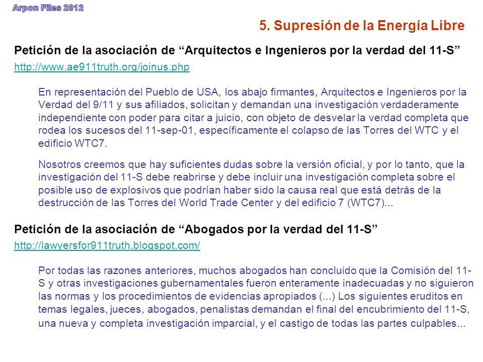 5. Supresión de la Energía Libre Petición de la asociación de Arquitectos e Ingenieros por la verdad del 11-S http://www.ae911truth.org/joinus.php En