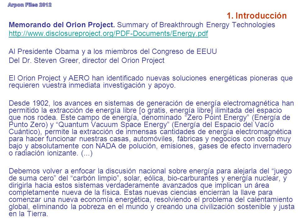 1. Introducción Memorando del Orion Project. Summary of Breakthrough Energy Technologies http://www.disclosureproject.org/PDF-Documents/Energy.pdf Al
