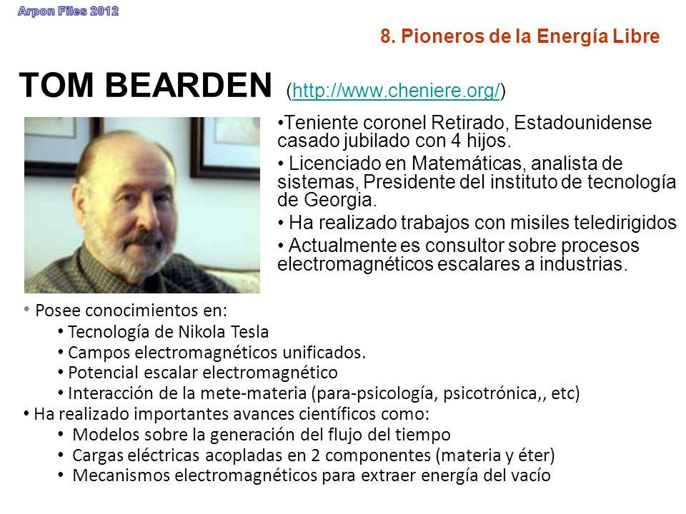 TOM BEARDEN (http://www.cheniere.org/)http://www.cheniere.org/ Teniente coronel Retirado, Estadounidense casado jubilado con 4 hijos. Licenciado en Ma