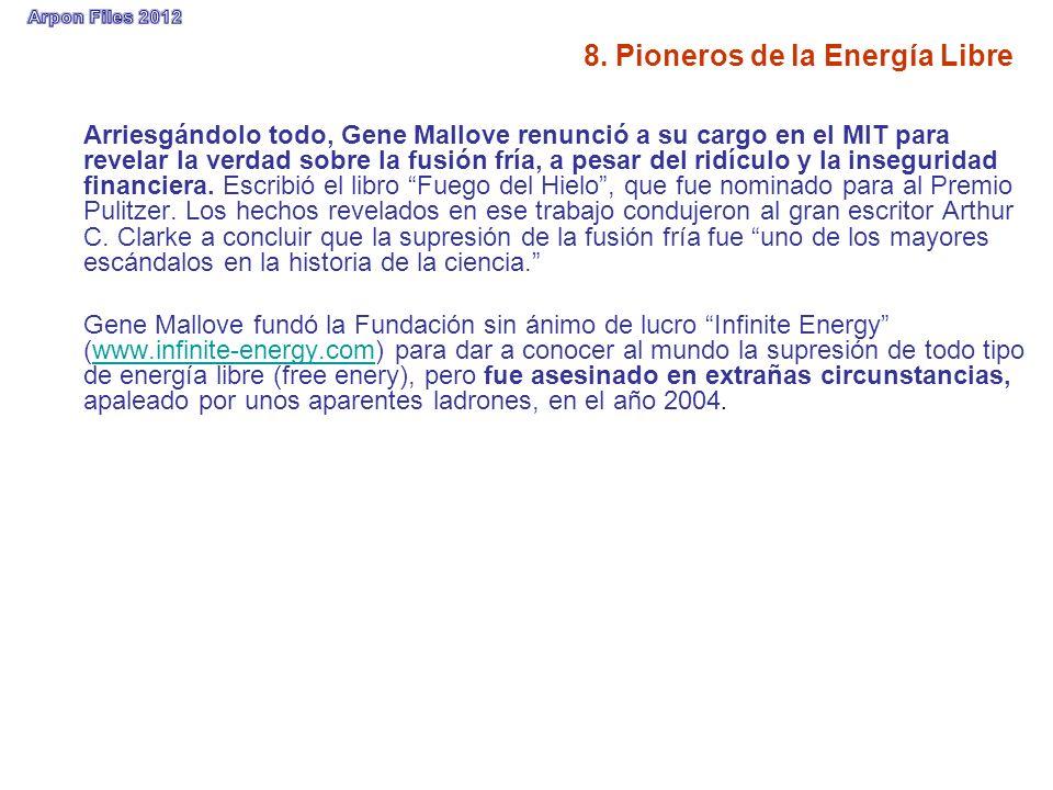 8. Pioneros de la Energía Libre Arriesgándolo todo, Gene Mallove renunció a su cargo en el MIT para revelar la verdad sobre la fusión fría, a pesar de
