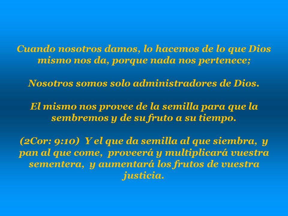 Cuando vamos a dar, a sembrar o a ofrendar… Antes que la siembra salga del bolsillo, debe haber salido primero del corazón… de Dios.