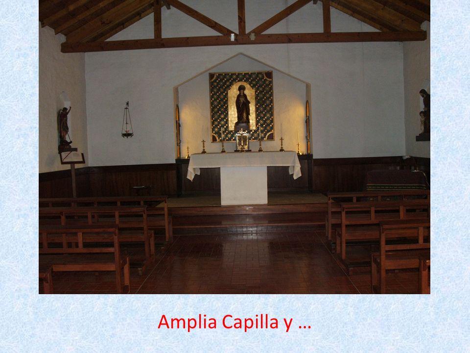 Amplia Capilla y …