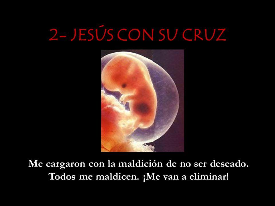 1- CONDENACIÓN Fui condenado a muerte antes de haber nacido. A mí nadie me dio amor, ¡porque no le intereso a nadie!