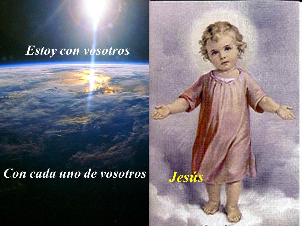 Estoy con vosotros Con cada uno de vosotros Jesús
