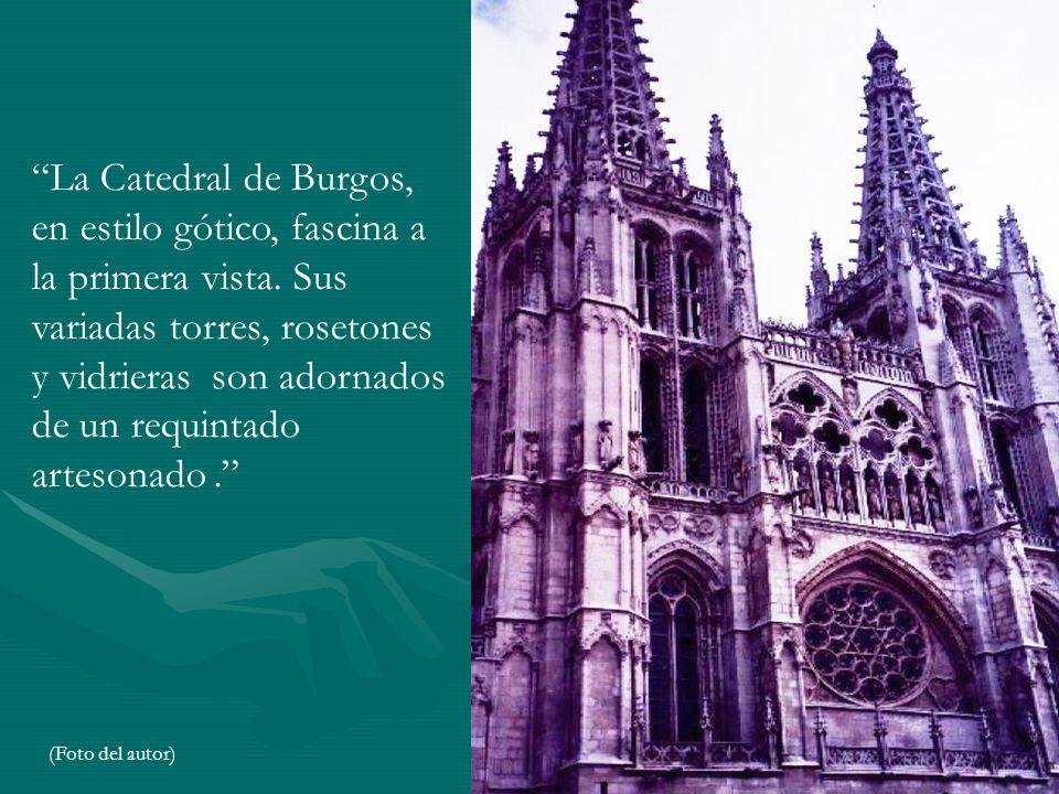 La Catedral de Burgos, en estilo gótico, fascina a la primera vista.