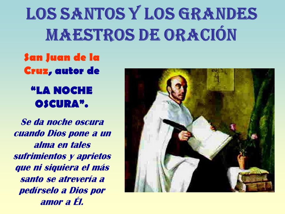 San Juan de la Cruz, autor de LA NOCHE OSCURA.