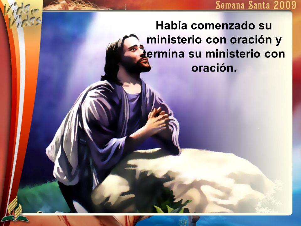 Había comenzado su ministerio con oración y termina su ministerio con oración.