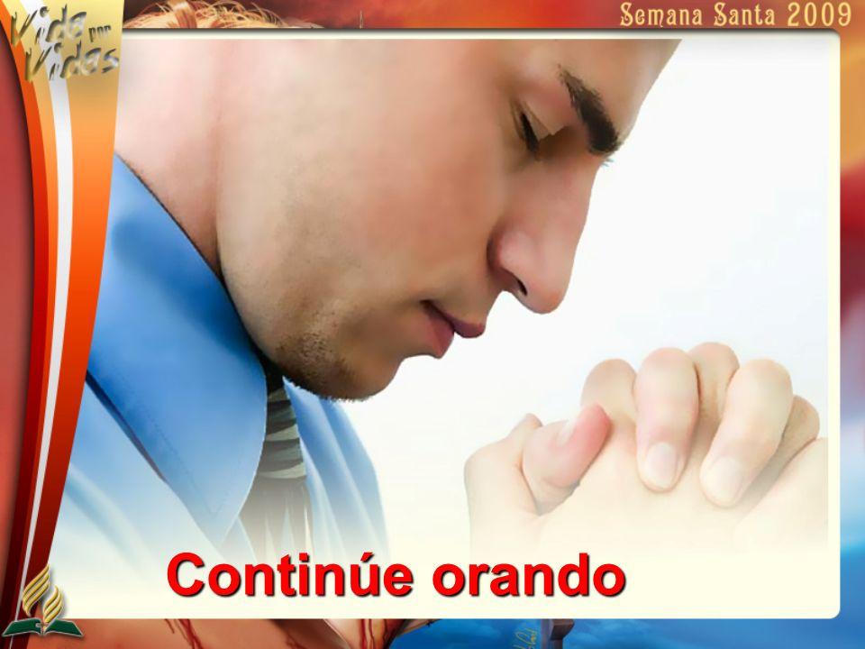 Continúe orando