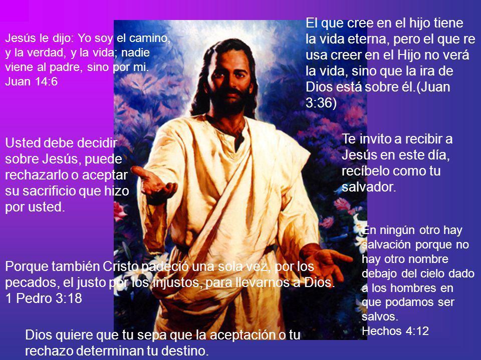 Jesús le dijo: Yo soy el camino, y la verdad, y la vida; nadie viene al padre, sino por mi.