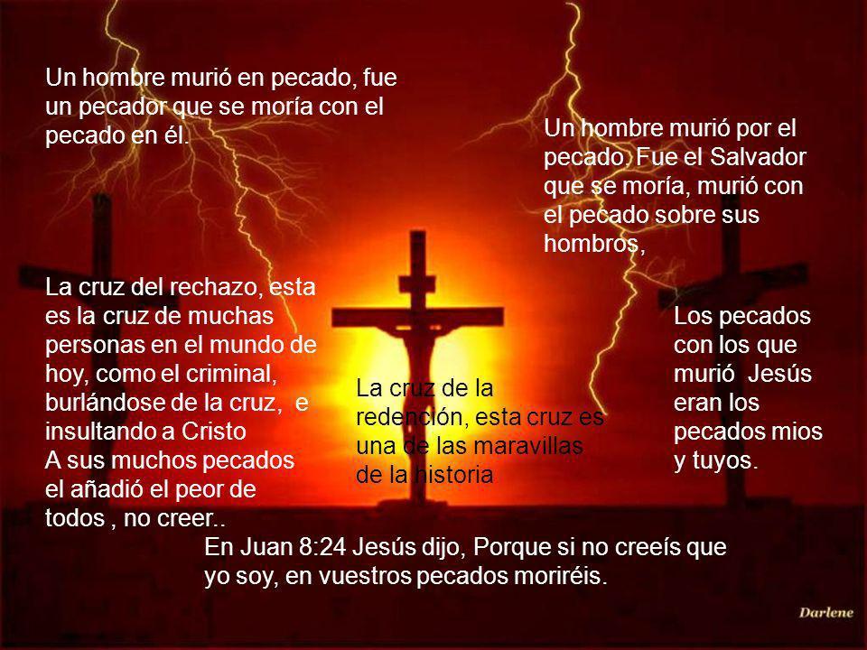 Un hombre murió en pecado, fue un pecador que se moría con el pecado en él.