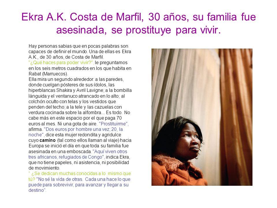 Ekra A.K.Costa de Marfil, 30 años, su familia fue asesinada, se prostituye para vivir.