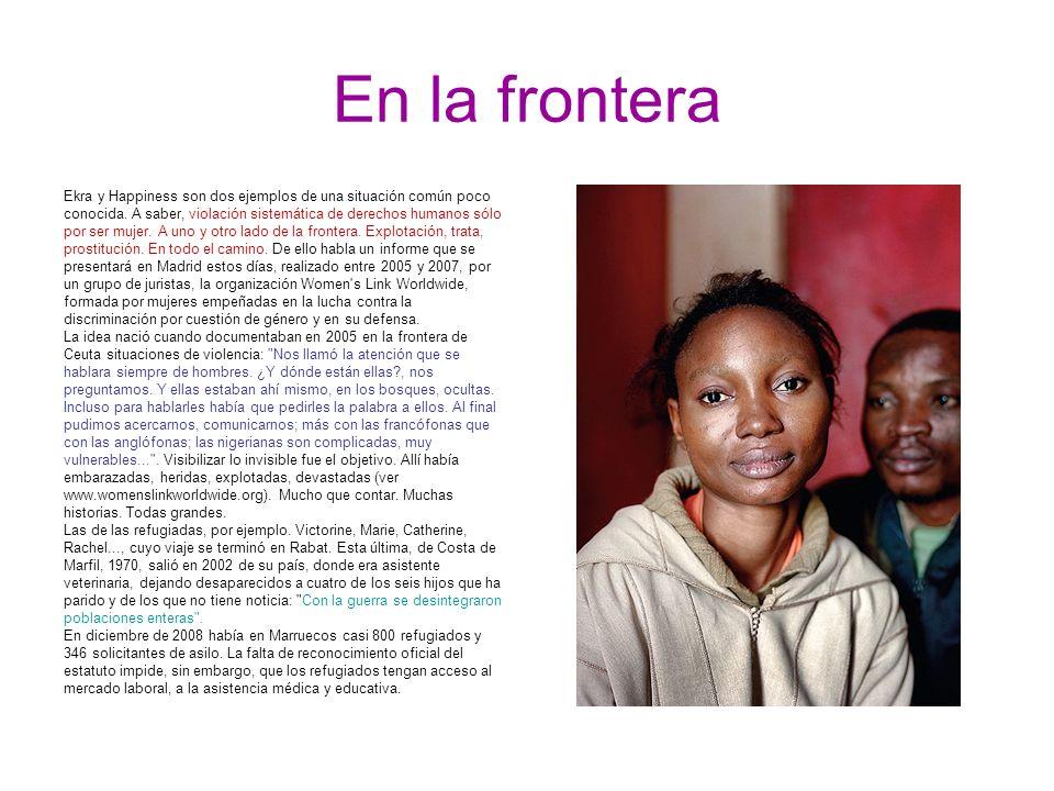 En la frontera Ekra y Happiness son dos ejemplos de una situación común poco conocida.