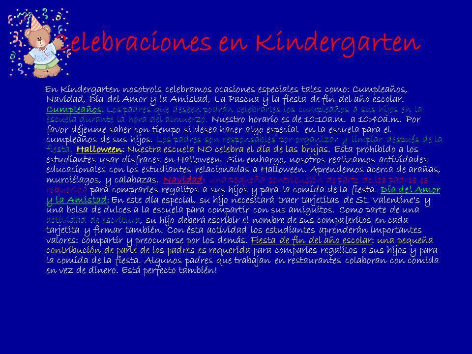 Celebraciones en Kindergarten En Kindergarten nosotrols celebramos ocasiones especiales tales como: Cumpleaños, Navidad, Día del Amor y la Amistad, La