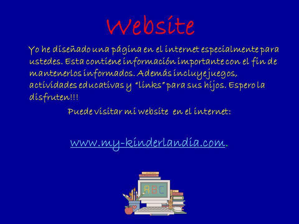 Website Yo he diseñado una página en el internet especialmente para ustedes. Esta contiene información importante con el fin de mantenerlos informados