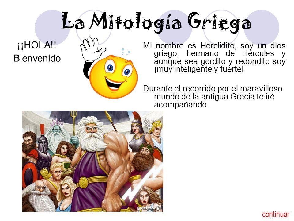 Mi nombre es Herclidito, soy un dios griego, hermano de Hércules y aunque sea gordito y redondito soy ¡muy inteligente y fuerte! Durante el recorrido