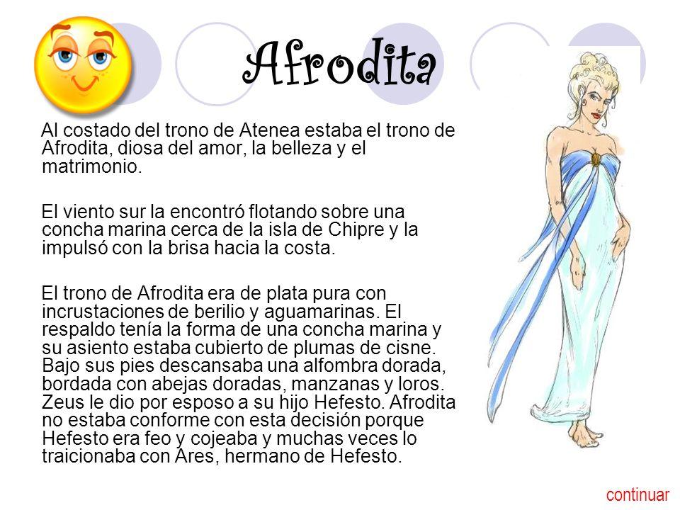 Afrodita Al costado del trono de Atenea estaba el trono de Afrodita, diosa del amor, la belleza y el matrimonio. El viento sur la encontró flotando so