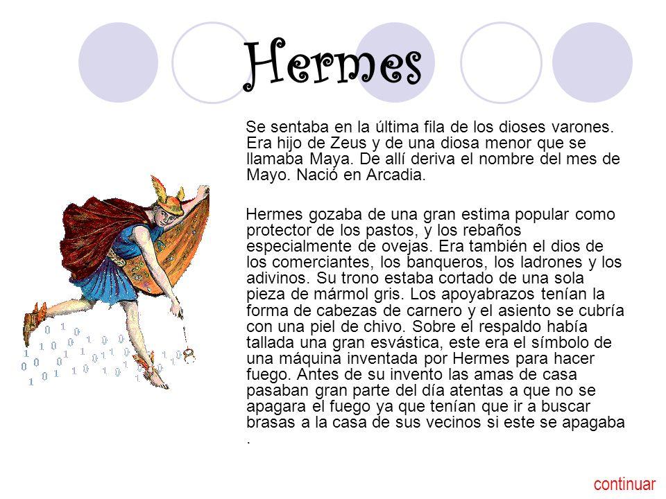 Hermes Se sentaba en la última fila de los dioses varones. Era hijo de Zeus y de una diosa menor que se llamaba Maya. De allí deriva el nombre del mes