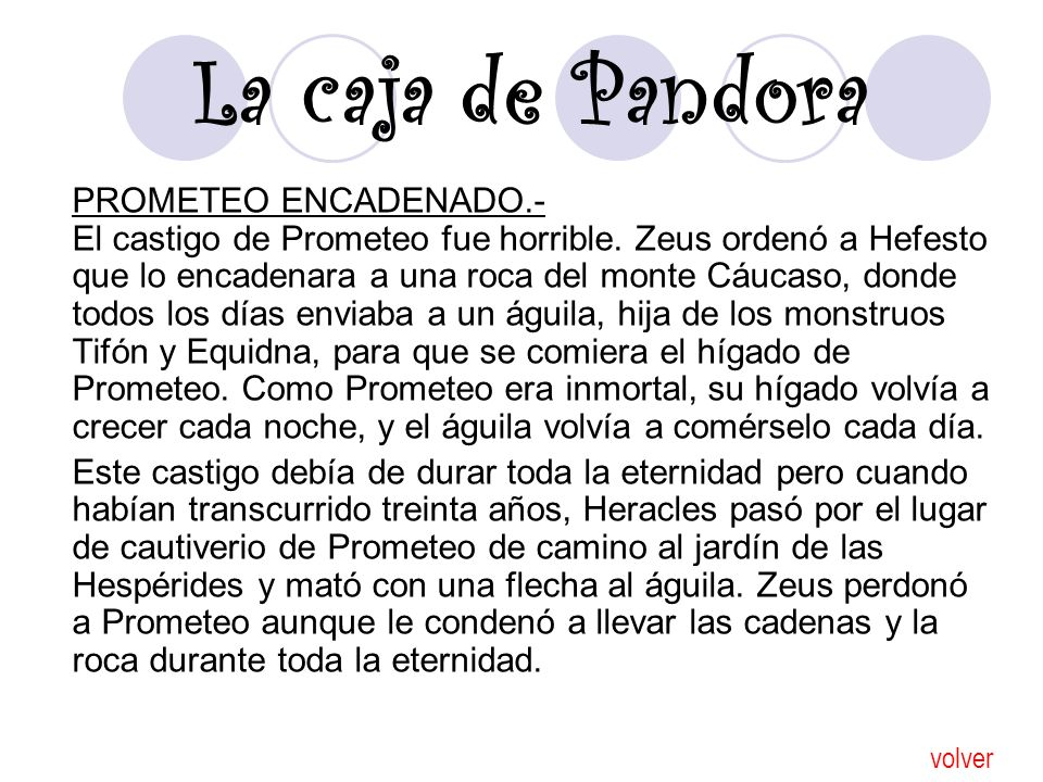 La caja de Pandora PROMETEO ENCADENADO.- El castigo de Prometeo fue horrible.