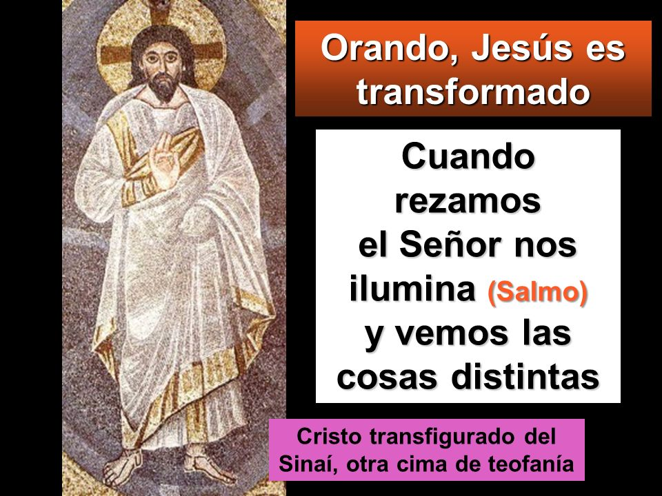 Lc 9, 28b-36 En aquel tiempo, Jesús cogió a Pedro, a Juan y a Santiago y subió a lo alto de la montaña, para orar. Y, mientras oraba, el aspecto de su