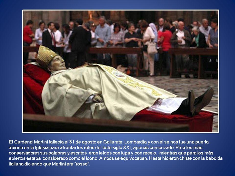 El Cardenal Martini fallecía el 31 de agosto en Gallarate, Lombardía y con él se nos fue una puerta abierta en la Iglesia para afrontar los retos del