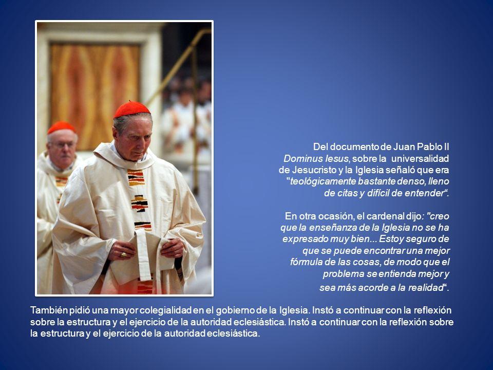 Del documento de Juan Pablo II Dominus Iesus, sobre la universalidad de Jesucristo y la Iglesia señaló que era