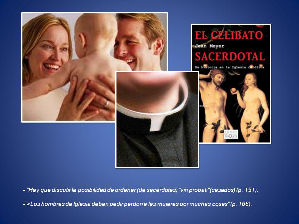 - Hay que discutir la posibilidad de ordenar (de sacerdotes) viri probati