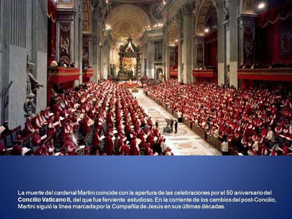 La muerte del cardenal Martini coincide con la apertura de las celebraciones por el 50 aniversario del Concilio Vaticano II, del que fue ferviente est