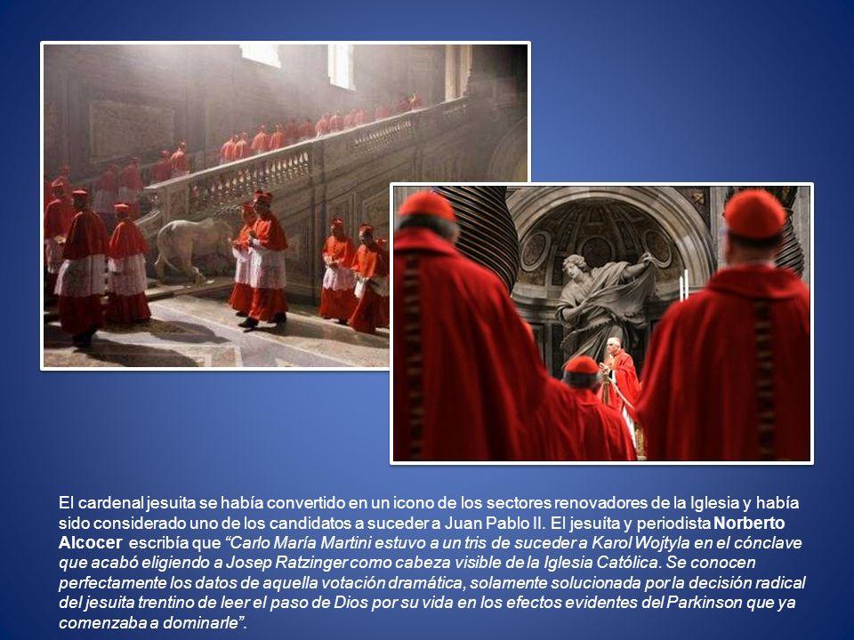 El cardenal jesuita se había convertido en un icono de los sectores renovadores de la Iglesia y había sido considerado uno de los candidatos a suceder
