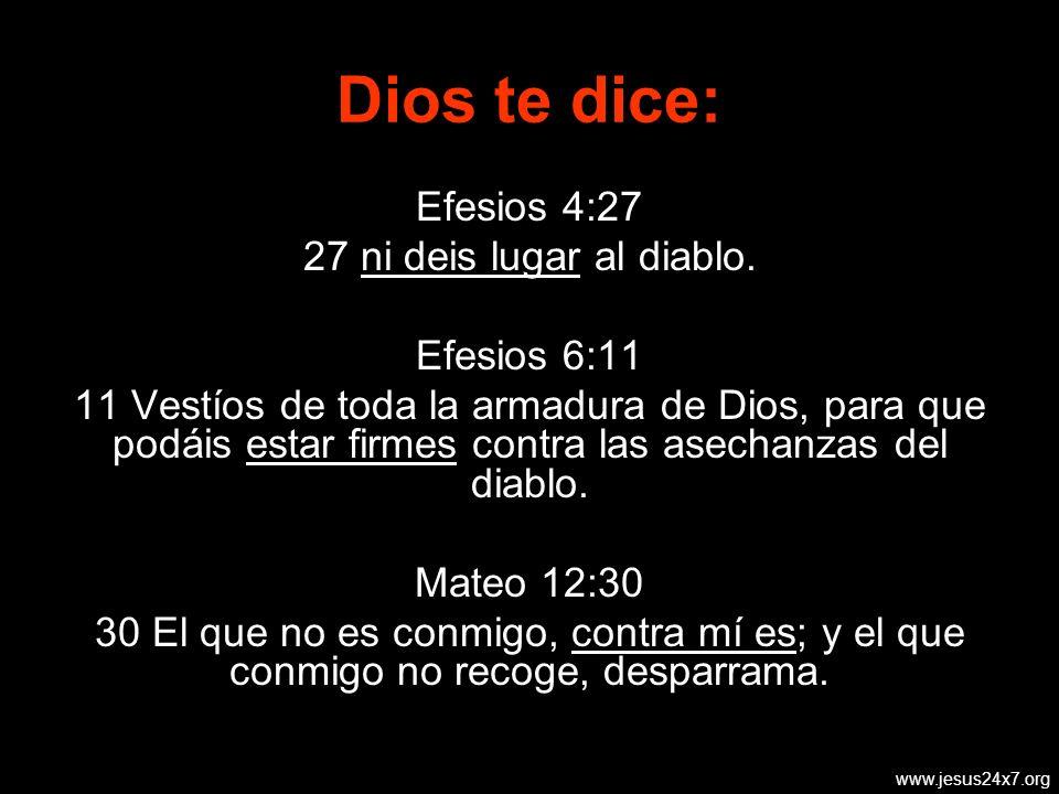 www.jesus24x7.org Efesios 4:27 27 ni deis lugar al diablo.