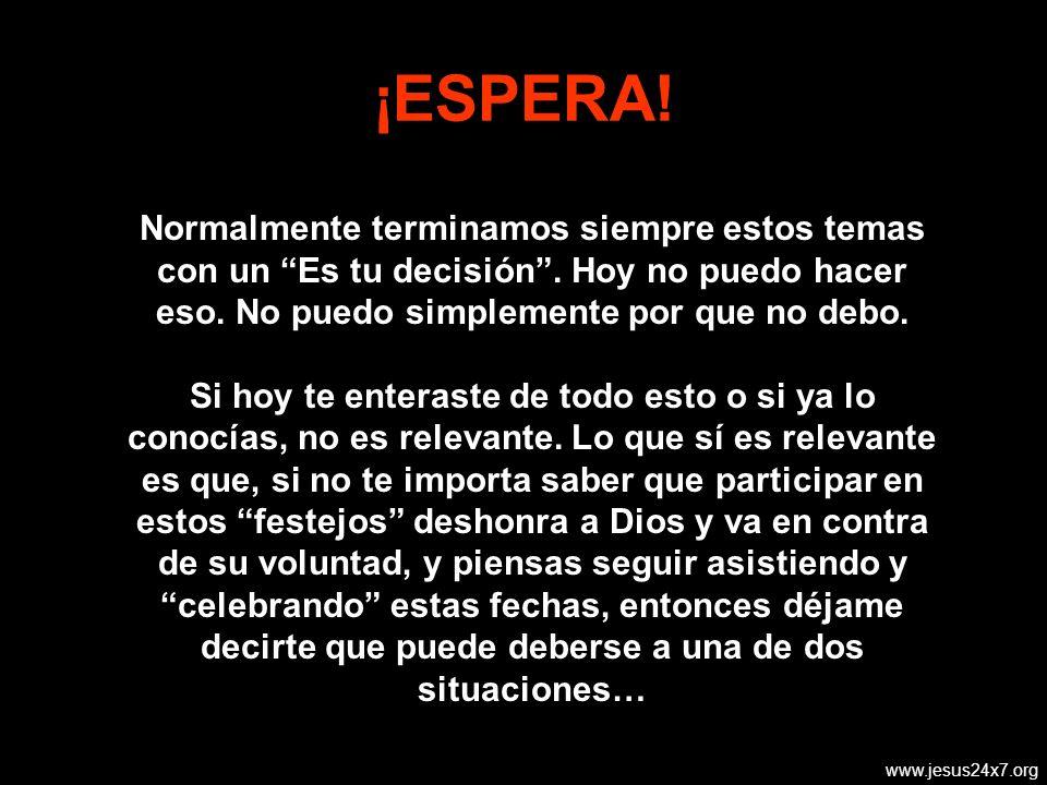 www.jesus24x7.org ¡ESPERA.Normalmente terminamos siempre estos temas con un Es tu decisión.