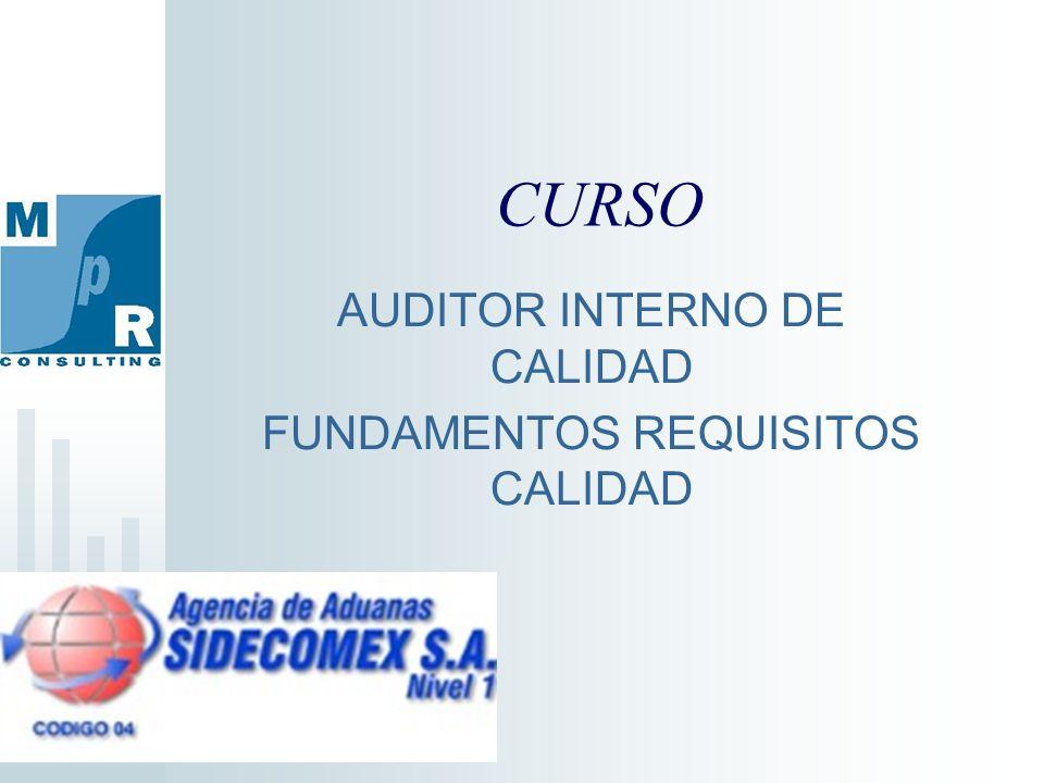 CURSO AUDITOR INTERNO DE CALIDAD FUNDAMENTOS REQUISITOS CALIDAD
