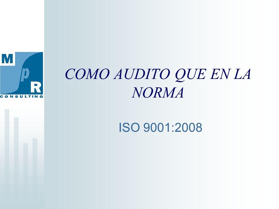 COMO AUDITO QUE EN LA NORMA ISO 9001:2008