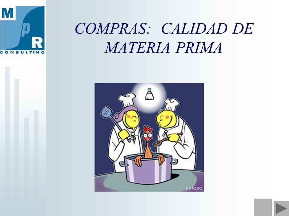 COMPRAS: CALIDAD DE MATERIA PRIMA