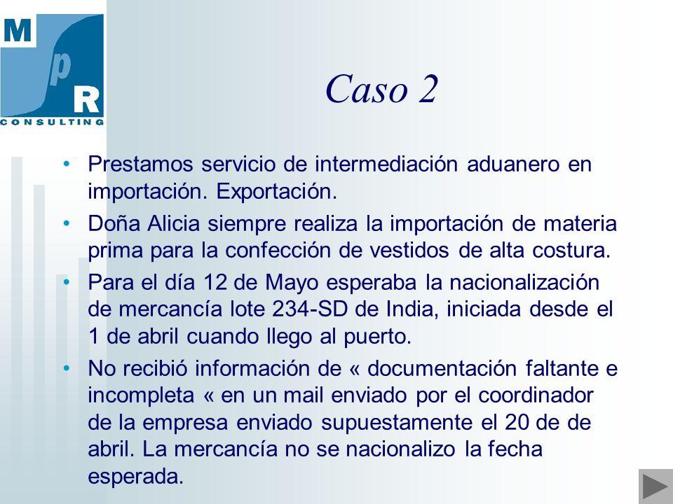 Caso 2 Prestamos servicio de intermediación aduanero en importación.
