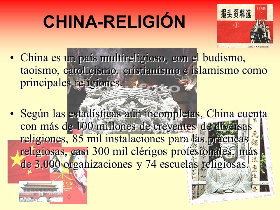 CHINA-RELIGIÓN China es un país multireligioso, con el budismo, taoismo, catolicismo, cristianismo e islamismo como principales religiones. Según las
